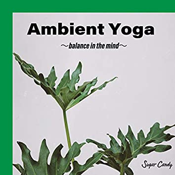Ambient Yoga 〜Balance in the Mind〜