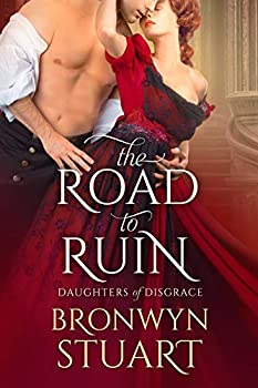 The Road to Ruin  Daughters of Disgrace Book 1