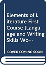 Elements of Literature First Course (Language and Writing Skills Worksheets, Answer Key)