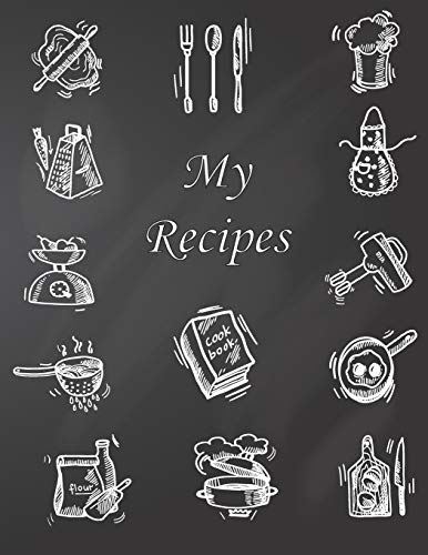 My Recipes: Personalized Empty Cookbook Gift Blank Recipe Journal Book Recipe Keepsake Our Family Recipes Journal Diary Food Cookbook Design Document