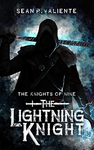 The Lightning Knight (The Knights of Nine Book 1) by [Sean P Valiente]