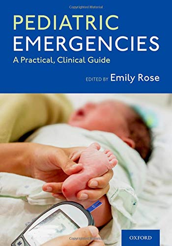 Compare Textbook Prices for Pediatric Emergencies: A Practical, Clinical Guide 1 Edition ISBN 9780190073879 by Rose, Emily