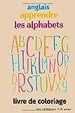 anglais apprendre les alphabets livre de coloriage: Alphabet Animaux Livre de coloriage pour apprendre l'alphabet Livre d'activité pour enfants