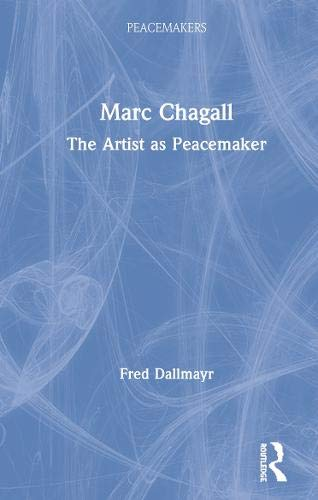 Marc Chagall: The Artist As Peacemaker (Peacemakers)