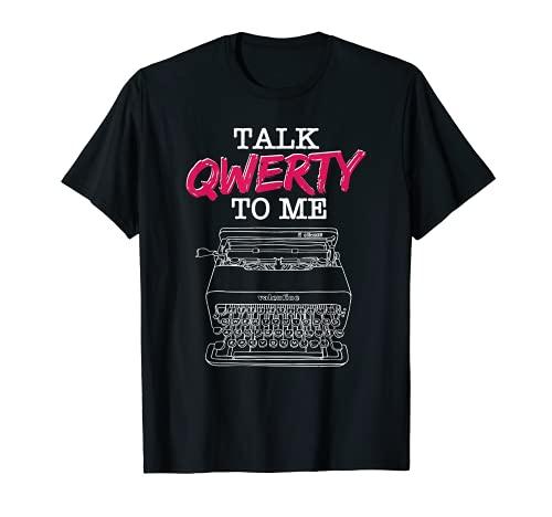 Funny Typewriter Talk Qwerty to Me T-Shirt