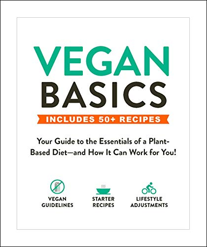 Vegan Basics: Your Guide to the Essentials of a Plant-Based Diet—and How It Can Work for You! (English Edition)