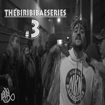 Thebiribibaeseries #3
