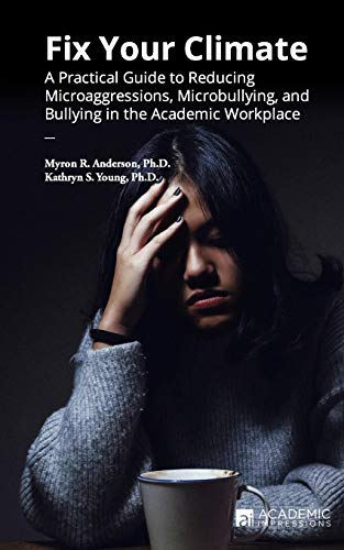 Compare Textbook Prices for Fix Your Climate: A Practical Guide to Reducing Microaggressions, Microbullying, and Bullying in the Academic Workplace  ISBN 9781948658164 by Anderson, Myron R.,Young, Kathryn S.