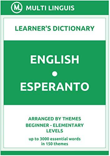 English-Esperanto Learner's Dictionary (Arranged by Themes, Beginner - Elementary Levels) (Esperanto Language) (Kindle Edition)