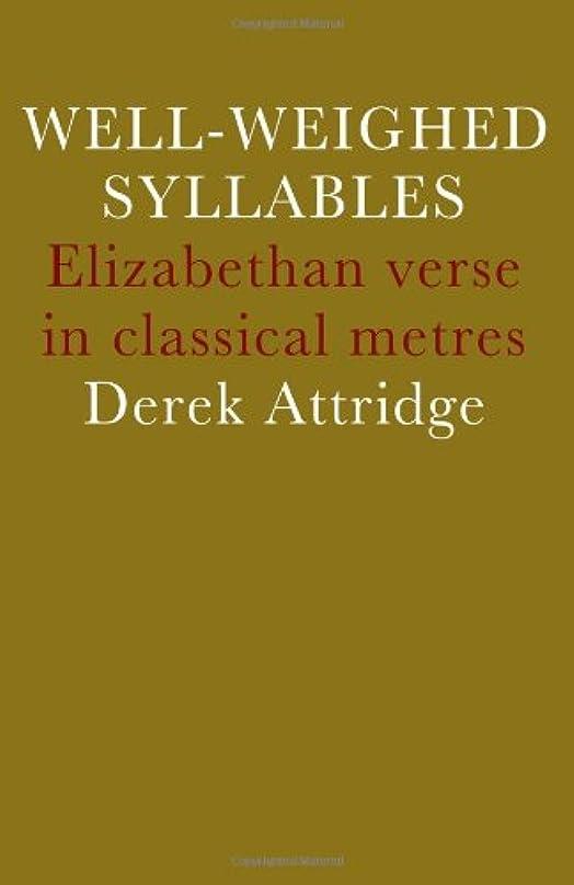 納屋ポーンシンプトンWell-Weighed Syllables: Elizabethan Verse in Classical Metres
