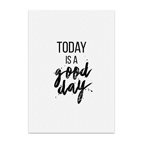 Kunstdruck, Poster mit Spruch – Today is A Good Day – Typografie-Bild auf hochwertigem Karton - Plakat, Druck, Print, Wandbild