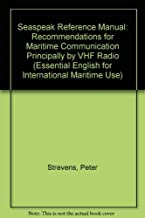 Seaspeak Reference Manual: Recommendations for Maritime Communication Principally by VHF Radio (Essential English for International Maritime Use)