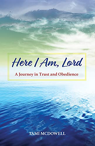 Here I Am, Lord: A Journey in Trust and Obedience (English Edition)
