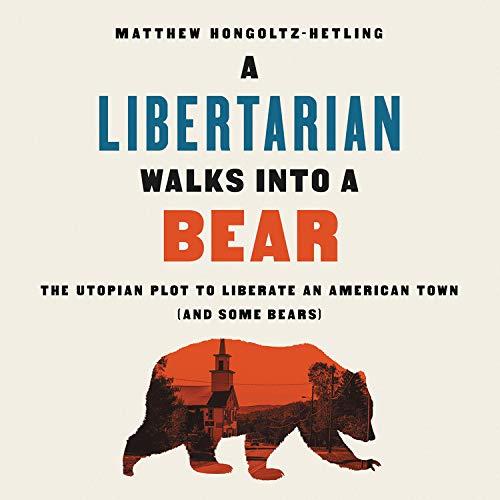 A Libertarian Walks Into a Bear cover art