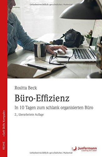 Büro-Effizienz: In 10 Tagen zum schlank organisierten Büro (Soft Skills kompakt)