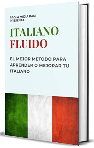 ITALIANO FLUIDO: Todo lo que necesitas para Empezar APRENDE ITALIANO AHORA!