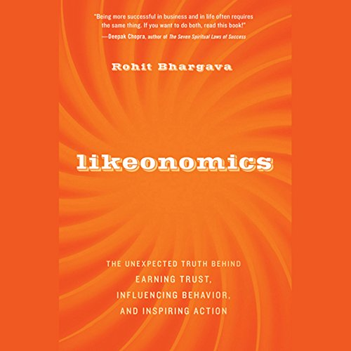 Likeonomics: The Unexpected Truth Behind Earning Trust, Influencing Behavior, and Inspiring Action copertina