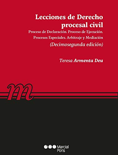 Lecciones de Derecho procesal civil: Proceso de declaración. Proceso de ejecución. Procesos especiales. Procedimiento concursal. Arbitraje y mediación (Manuales universitarios)