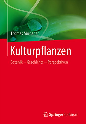Kulturpflanzen: Botanik - Geschichte - Perspektiven