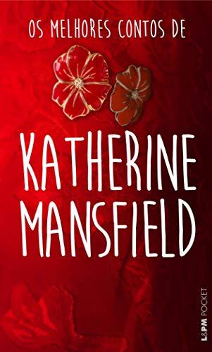 Os melhores contos de Katherine Mansfield: 1222