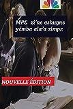 ḿpɛ zi'ne ashuŋne yémba ala'a zimpɛ nouvelle édition: pour tous ceux-là qui de prêt ou de loin aimerais apprendre la langue yémba des bamilékés de l'ouest Cameroun