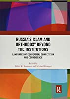 Russia's Islam and Orthodoxy beyond the Institutions: Languages of Conversion, Competition and Convergence