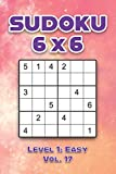 Sudoku 6 x 6 Level 1: Easy Vol. 17: Play Sudoku 6x6 Grid With Solutions Easy Level Volumes 1-40 Sudoku Cross Sums Variation Travel Paper Logic Games ... Challenge Genius All Ages Kids to Adult Gifts