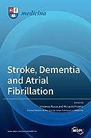 Stroke, Dementia and Atrial Fibrillation