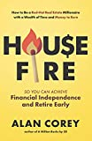 Real Estate Investing Books! -  House FIRE [Financial Independence, Retire Early]: How to Be a Red–Hot Real Estate Millionaire with a Wealth of Time and Money to Burn