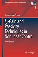 L2-Gain and Passivity Techniques in Nonlinear Control (Communications and Control Engineering)