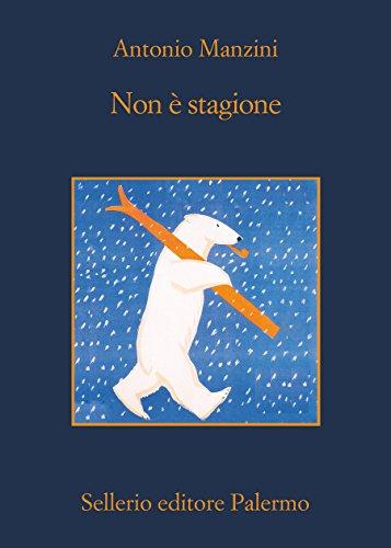 Non è stagione (Il vicequestore Rocco Schiavone Vol. 3)