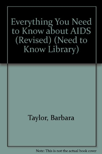 Everything You Need to Know About AIDS (Need to Know Library)
