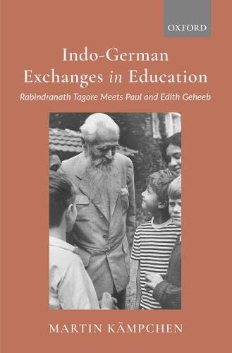 Indo-German Exchanges in Education: Rabindranath Tagore Meets Paul and Edith Geheeb