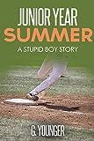 Junior Year - Summer: A Stupid Boy Story