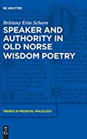 Speaker and Authority in Old Norse Wisdom Poetry (Trends in Medieval Philology)