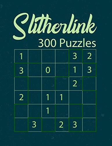 Slitherlink 300 Puzzles: Slitherlink Puzzles Notebook   Challenging Puzzle Logbook   Logic Brainteaser Worksheet