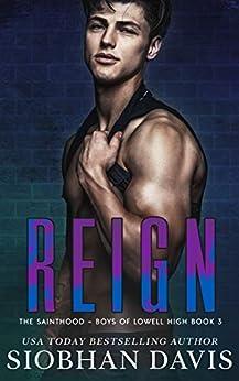 Reign: A Dark High School Romance (The Sainthood - Boys of Lowell High Book 3) by [Siobhan Davis, Kelly Hartigan (XterraWeb), Michelle Lancaster]