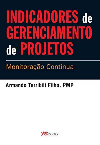 Indicadores de Gerenciamento de Projetos: Monitoração contínua
