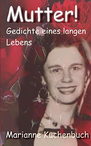 Mutter!: Gedichte eines langen Lebens