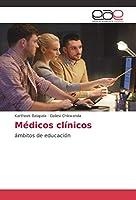 Médicos clínicos: ámbitos de educación