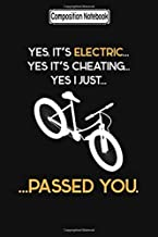 Composition Notebook: Yes, It's Electric E-Bike Biker Trike Touring Training Trips City Notebook Journal/Notebook Blank Lined Ruled 6x9 100 Pages
