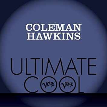 Coleman Hawkins: Verve Ultimate Cool