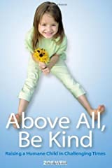 Above All Be Kind by Zoe Weil (July 10 2009) Unknown Binding