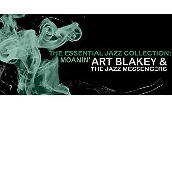 The Essential Jazz Collection: Moanin'