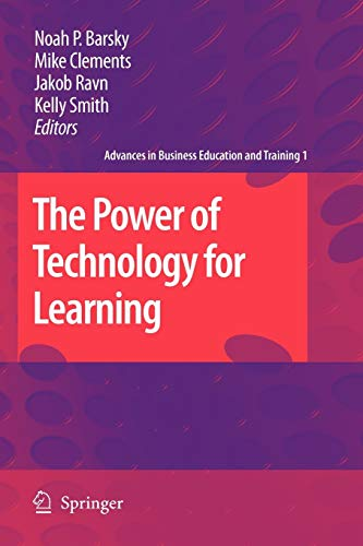 The Power of Technology for Learning (Advances in Business Education and Training, Band 1)