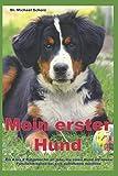 Mein erster Hund: Ein A bis Z Ratgeber für all jene,...