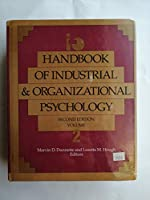 Handbook of Industrial and Organizational Psychology/No7456 (HANDBOOK OF INDUSTRIAL AND ORGANIZATIONAL PSYCHOLOGY 2ND ED)