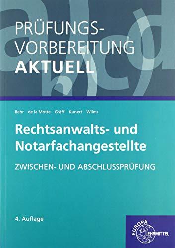 Prüfungsvorbereitung aktuell - Rechtsanwalts- und Notarfachangestellte: Zwischen- und Abschlussprüfung