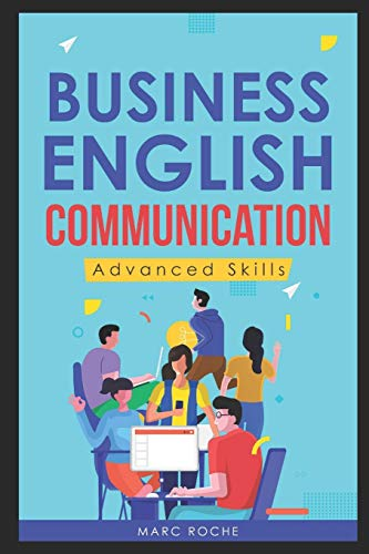 Compare Textbook Prices for Business English Communication: Advanced Skills ©. Master English for Business & Professional Purposes. How to Communicate at Work: +700 Online ... Originals © Business English Originals Book  ISBN 9798688314717 by Roche, Marc