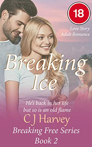 Breaking Ice: He's back in her life but so is an old flame (Breaking Free Book 2) (English Edition)